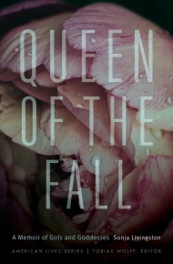 Queen of the Fall - Sonja Livingston