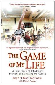 The Game of My Life - Jason McElwain (J Mac) & Daniel Paisner