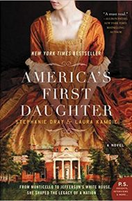 America's First Daughter - Stephanie Dray & Laura Kamoie